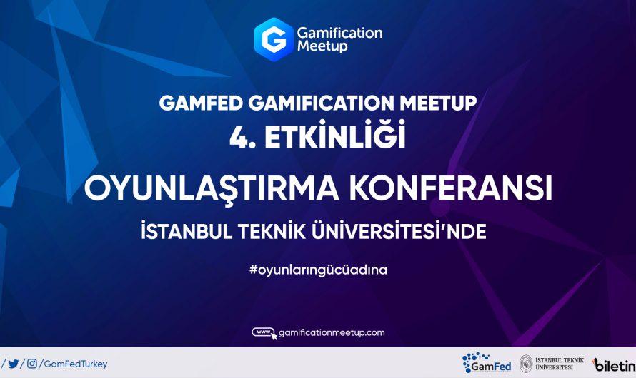 4.Gamification Meetup Haziran 2020'de İTÜ Maçka kampüsü Mustafa Kemal Amfisinde gerçekleşiyor!